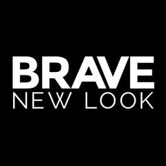 Brave New Look